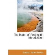 The Realm of Poetry by Stephen James Brown