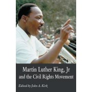 Martin Luther King Jr. and the Civil Rights Movement by John A. Kirk