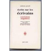 Écrits Sur Les Écrivains - Convictions Singulières