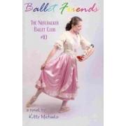 Ballet Friends #10 the Nutcracker Ballet Club by Kitty Michaels