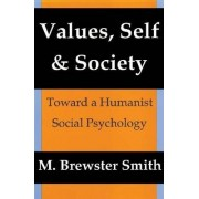 Values, Self and Society by M. Brewster Smith