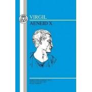 Aeneid: Bk. 10 by Virgil