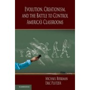 Evolution, Creationism, and the Battle to Control America's Classrooms by Michael B. Berkman