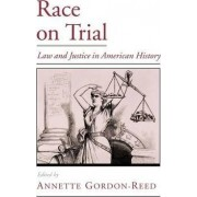 Race on Trial by Annette Gordon-Reed
