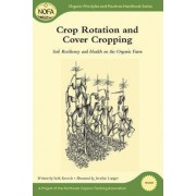 Crop Rotation and Cover Cropping by Seth Kroeck