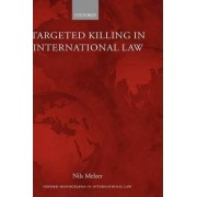 Targeted Killing in International Law by Nils Melzer