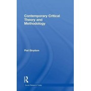 Contemporary Critical Theory and Methodology by Piet Strydom