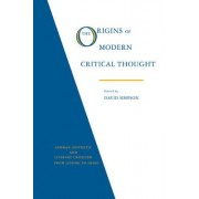 The Origins of Modern Critical Thought:German Aesthetic and Literary Criticism from Lessing to Hegel by David Simpson