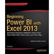 Beginning Power BI with Excel 2013 by Dan Clark