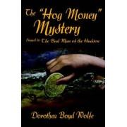 The Hog Money Mystery by Dorothea Boyd Wolfe