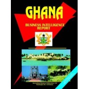 Ghana Business Intelligence Report by Usa Ibp
