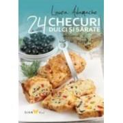 24 de retete Checuri dulci si sarate Delicioase si usor de preparat - Laura Adamache