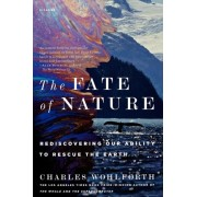 The Fate of Nature by Charles Wohlforth