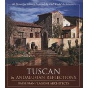 Tuscan & Andalusian Reflections: 20 Beautiful Homes Inspired by Old World Architecture