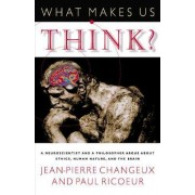 What Makes Us Think? by Jean-Pierre Changeux