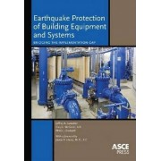 Earthquake Protection of Building Equipment and Systems by Jeffrey A. Gatscher