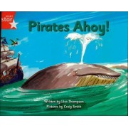 Pirate Cove Red Level Fiction: Pirates Ahoy by Lisa Thompson