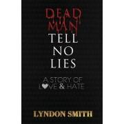 Dead Man Tell No Lies
