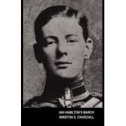 Ian Hamilton's March (the Boer War) by Sir Winston S Churchill