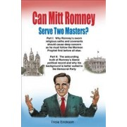 Can Mitt Romney Serve Two Masters? by Tricia Erickson