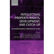 Intellectual Property Rights, Development, and Catch Up by Hiroyuki Odagiri