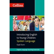 Introducing English to Young Children: Spoken Language by Opal Dunn