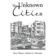 The Unknown Cities: From Loss of Hope to Well-Being [And] Self-Satisfaction