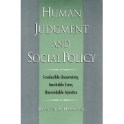 Human Judgment and Social Policy by Kenneth R. Hammond