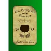 One Pot Witchery - Stone Soup by Barbara Ann Daca