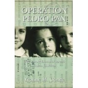 Operation Pedro Pan by Yvonne M. Conde