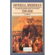 Imperial Meridian by C. a. Bayly