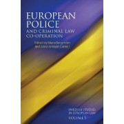 European Police and Criminal Law Co-Operation by Maria Bergstrom