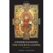 Understanding the Fourth Gospel by John Ashton