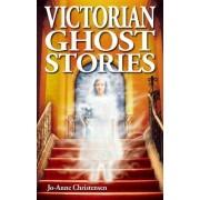 Victorian Ghost Stories by Jo-Anne Christensen