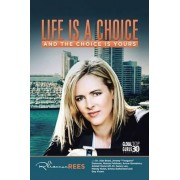Life Is a Choice and the Choice Is Yours by Rhiannon Rees