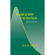 Radiation Exchange by Jack H. Taylor
