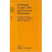 Developing Country Debt and Economic Performance: Country Studies - Argentina, Bolivia, Brazil, Mexico v. 2 by Jeffrey D. Sachs