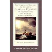 The Interesting Narrative of the Life of Olaudah Equiano, or Gustavus Vassa, the African, Written by Himself by Olaudah Equiano