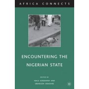 Encountering the Nigerian State by Wale Adebanwi