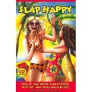 Slap Happy by Alan Dworsky