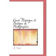 Cours Th Orique Et Pratique de Photographie by A Soret