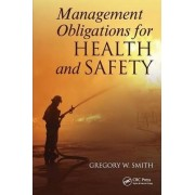 Management Obligations for Health and Safety by Gregory William Smith
