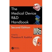 The Medical Device R&D Handbook by Theodore R. Kucklick