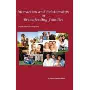 Interactions and Relationships in Breastfeeding Families by Keren Epstein-Gilboa
