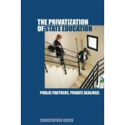 The Privatization of State Education by Chris Green