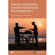 Tourism and Inclusive Growth in Small Island Developing States by Mark P. Hampton