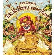 Take Me Home, Country Roads by John Denver