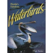 Florida's Fabulous Waterbirds by Winston Williams