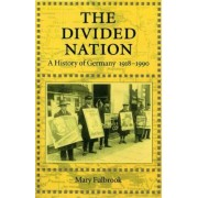 The Divided Nation by Mary Fulbrook