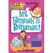 My Weird School #4: Ms. Hannah Is Bananas! by Dan Gutman
